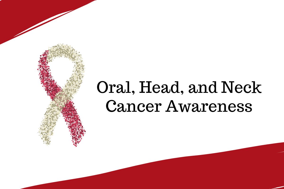 Oral, head, and neck cancer awareness