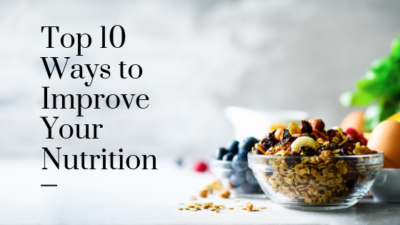 top 10 ways to improve your nutrition
