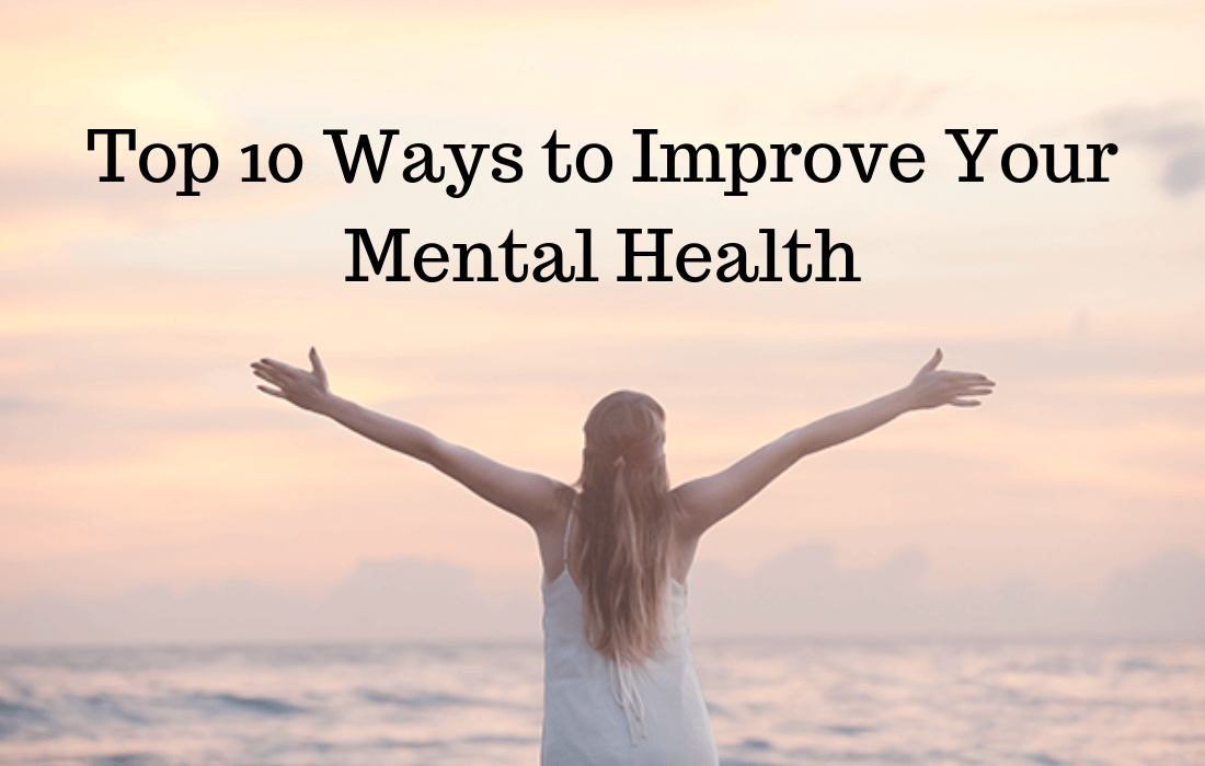 Top 10 Ways to Improve Your Mental Health